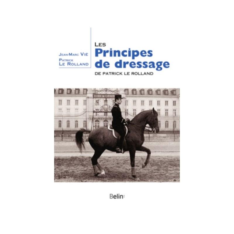 Les Principes de Dressage de Patrick Le Rolland
