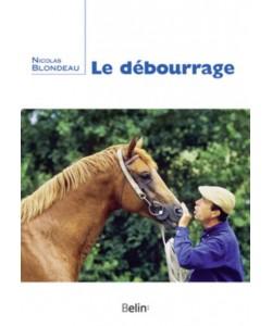 Le Débourrage - Nicolas Blondeau