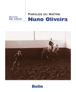 Paroles du Maître Nuno Oliveira