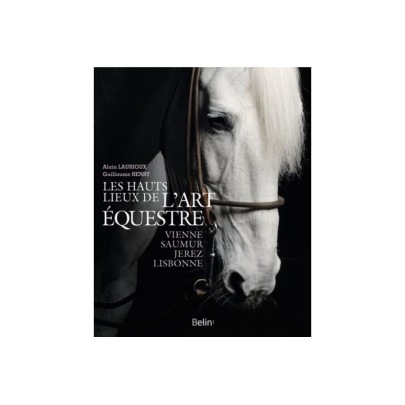 Les Hauts Lieux de l'Art Equestre